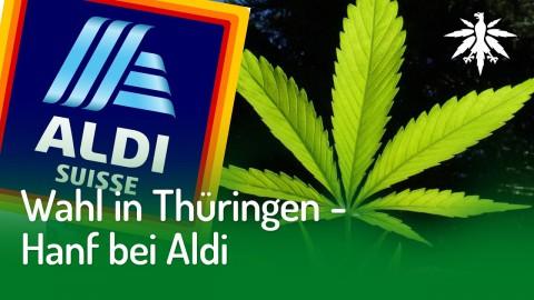 Wahl in Thüringen – Hanf bei Aldi | DHV-News #223