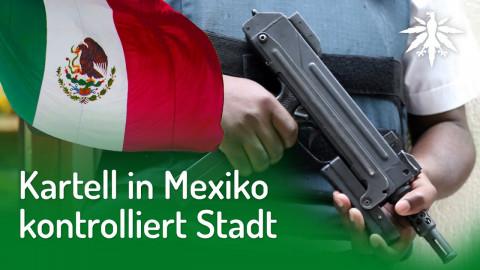 Kartell in Mexiko kontrolliert Stadt   DHV-Audio-News #249