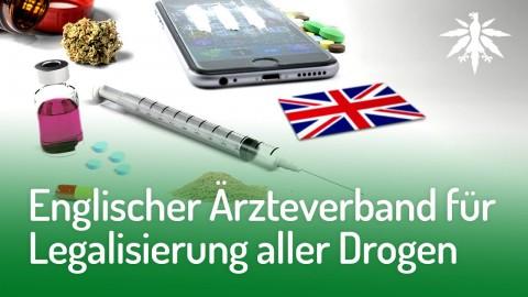 Englischer Ärzteverband für Legalisierung aller Drogen | DHV-Audio-News #163
